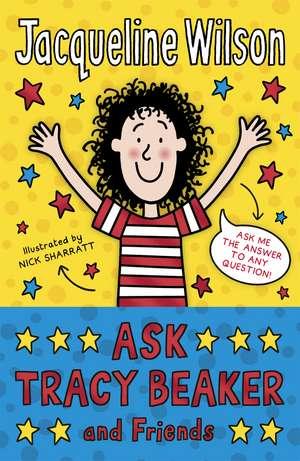 Ask Tracy Beaker and Friends de Jacqueline Wilson