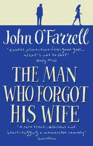 The Man Who Forgot His Wife de John O'Farrell