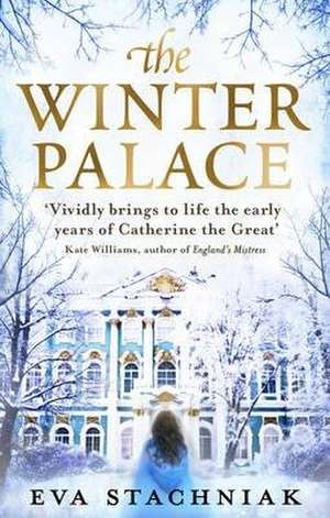 The Winter Palace (A novel of the young Catherine the Great) de Eva Stachniak