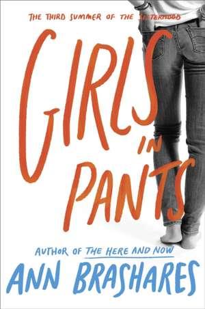 Girls in Pants:  The Third Summer of the Sisterhood de Ann Brashares