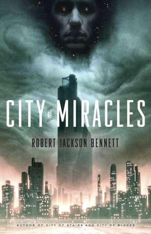 City of Miracles de Robert Jackson Bennett