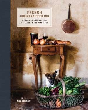 French Country Cooking de Mimi Thorisson