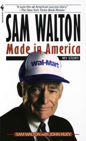 Sam Walton, Made in America:  My Story de Sam Walton