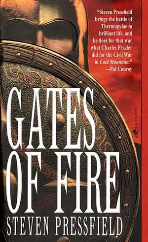 Gates of Fire:  An Epic Novel of the Battle of Thermopylae de Steven Pressfield