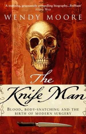 The Knife Man de Wendy Moore
