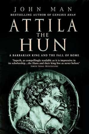 Attila The Hun de John Man