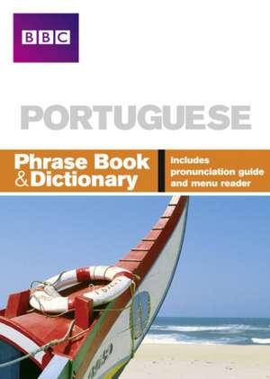 BBC PORTUGUESE PHRASE BOOK & DICTIONARY de Phillippa Goodrich
