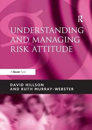 Hillson, D: Understanding and Managing Risk Attitude