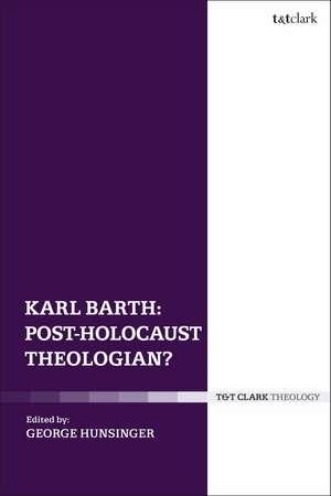 Karl Barth: Post-Holocaust Theologian? de George Hunsinger