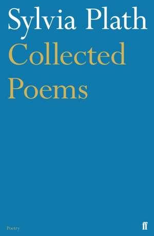 Collected Poems de Sylvia Plath