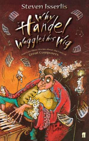 Why Handel Waggled His Wig