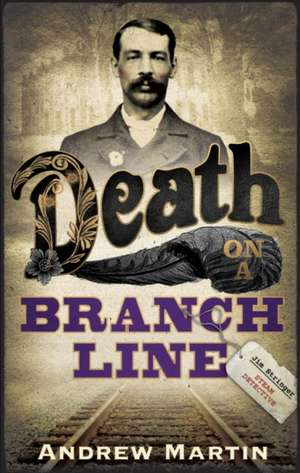 Death on a Branch Line de Andrew Martin