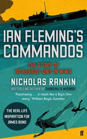 Ian Fleming's Commandos de Nicholas Rankin