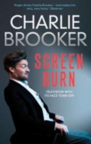 Charlie Brooker's Screen Burn de Charlie Brooker