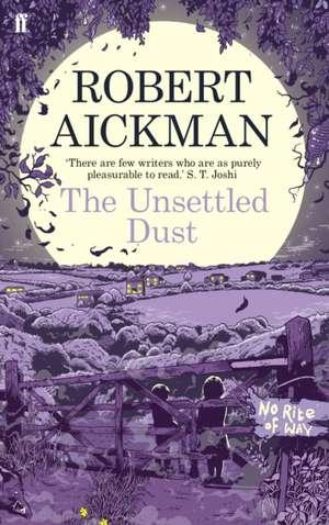 The Unsettled Dust de Robert Aickman