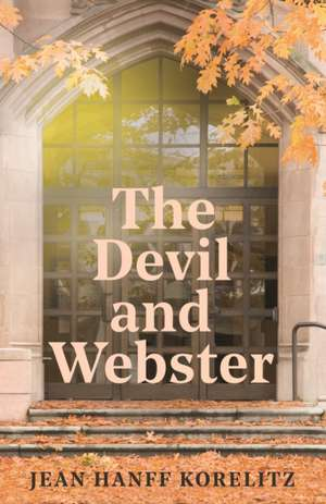 The Devil and Webster de Jean Hanff Korelitz