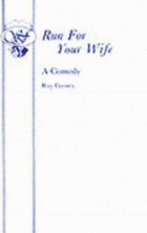 Run for Your Wife - A Comedy:  A Family Entertainment de RAY COONEY