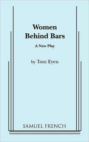 Women Behind Bars de Tom Eyen