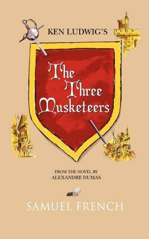 The Three Musketeers de Ken Ludwig