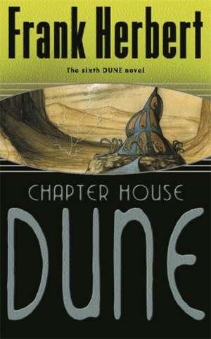 Herbert, F: Chapter House Dune imagine