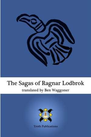 The Sagas of Ragnar Lodbrok de Ben Waggoner