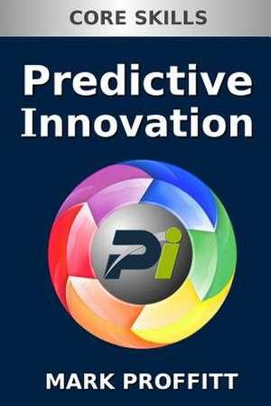 Predictive Innovation de Mark Proffitt