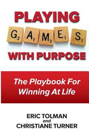 """Playing Games with Purpose"" de Eric Tolman"