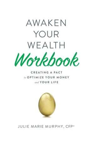 Awaken Your Wealth Workbook de Julie Marie Murphy