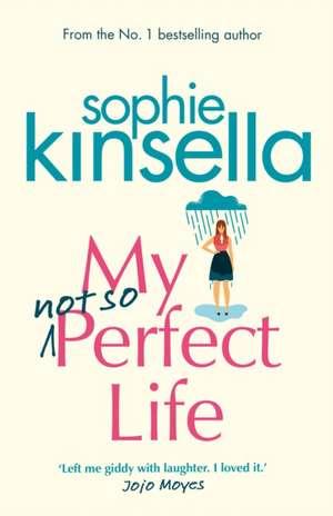 My Not So Perfect Life de Sophie Kinsella