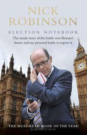 Robinson, N: Election Notebook de Nick Robinson