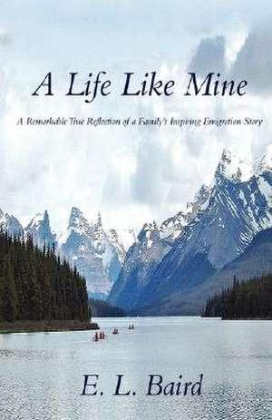 A Life Like Mine de E. L. Baird
