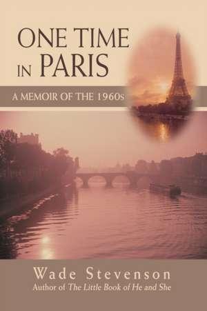 One Time in Paris de Wade Stevenson