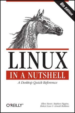 Linux in a Nutshell 6e de Ellen Siever