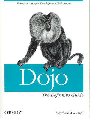 Dojo: The Definitive Guide de Matthew A Russell