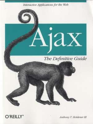 Ajax: The Definitive Guide de Anthony T Holdener