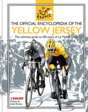 Galametz, F: The Official Encyclopedia of the Yellow Jersey imagine