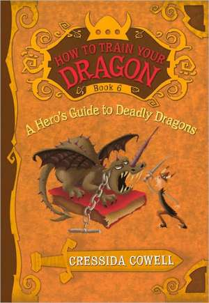 A Hero's Guide to Deadly Dragons de Cressida Cowell