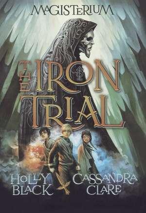 The Iron Trial de Holly Black
