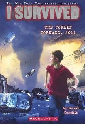 I Survived the Joplin Tornado, 2011 de Lauren Tarshis