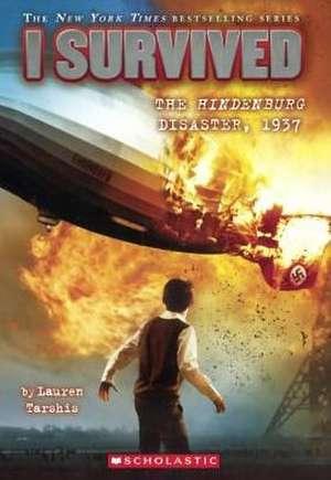 I Survived the Hindenburg Disaster, 1937 de Lauren Tarshis