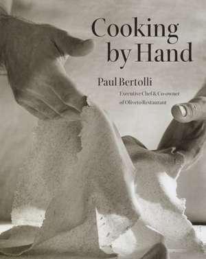Cooking by Hand de Paul Bertolli