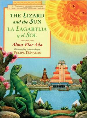 The Lizard and the Sun/La Lagartija y El Sol