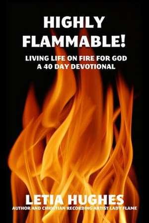 Highly Flammable de Letia Hughes