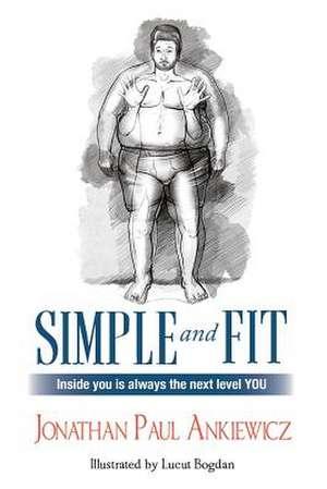 Simple and Fit de Jonathan Paul Ankiewicz