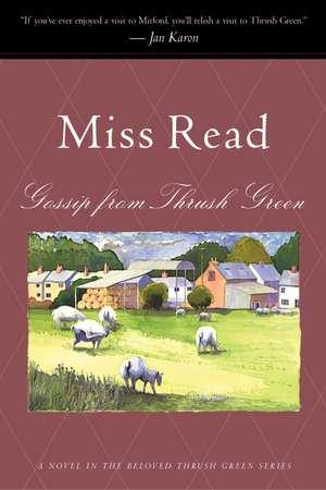 Gossip from Thrush Green de Miss Read