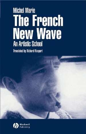 The French New Wave: An Artistic School de Michel Marie