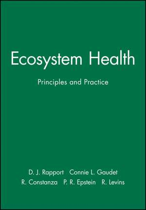 Ecosystem Health: Principles and Practice de D. J. Rapport