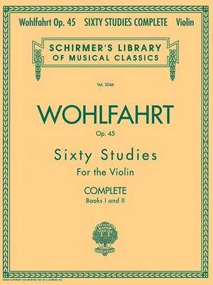 Wohlfahrt Op. 45 Sixty Studies for the Violin: Complete: Books I and II de Franz Wohlfahrt