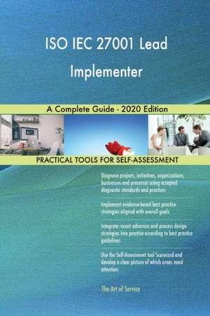 ISO IEC 27001 Lead Implementer A Complete Guide - 2020 Edition de Gerardus Blokdyk
