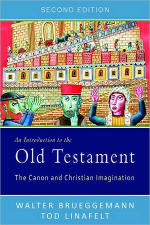 An Introduction to the Old Testament:  The Canon and Christian Imagination de Walter Brueggemann
